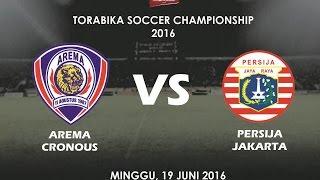 TSC 2016 Arema Cronous Vs Persija Jakarta  Highlights 19 Juni 2016