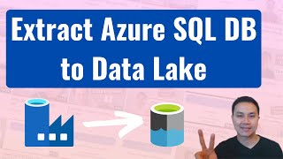 Extract Azure SQL Database to Azure Data Lake gen 2 with data factory