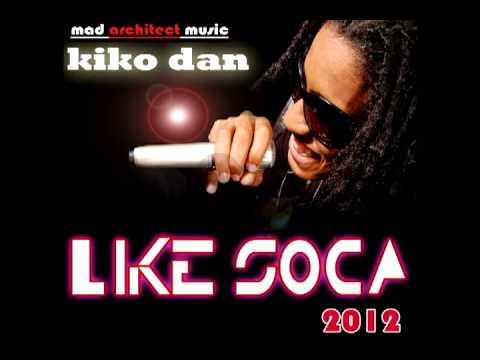 Kiko - Like Soca (Love You) [2012 Trinidad Island Pop][Mad Architect Music]