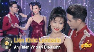 Nhạc Lambada Hải Ngoại Sôi Động - Liên Khúc Lambada Cha Cha Cha 2020 - Ân Thiên Vỹ & Lý Diệu Linh
