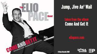 ELIO PACE - Jump, Jive An' Wail (from the album 'Come And Get It' 2002) 3 of 16