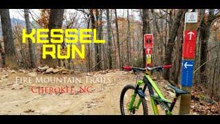 Kessel Run - Fire Mountain - Cherokee, NC - 8/20/2017