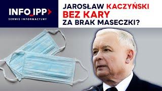Jarosław Kaczyński bez kary za brak maseczki?