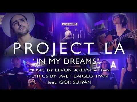 PROJECT LA - Լինես իմ երազում