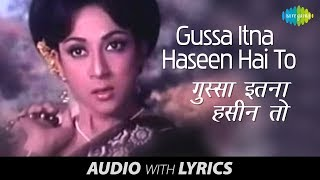 Gussa Itna Haseen Hai To with lyrics | गुस्सा इतना