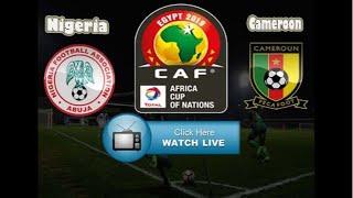 NIGERIA VS CAMEROON AFCON 🛑LIVE
