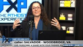 Hiddenness of God, Miracles | Salvador - Woodbridge, VA | Atheist Experience 22.50