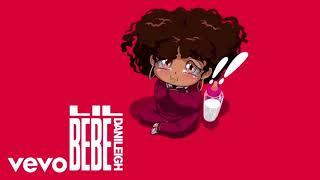 Lil Bebe - DaniLeigh Instrumental