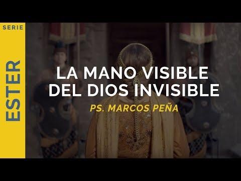 La mano visible del Dios invisible   Ester 6-7   Ps. Marcos Peña