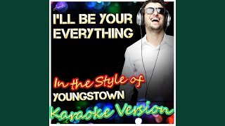 I'll Be Your Everything (In the Style of Youngstown) (Karaoke Version)