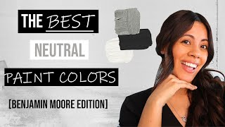 THE BEST NEUTRAL PAINT COLORS | BENJAMIN MOORE EDITION