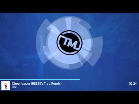 Omi - Cheerleader (REESE's Trap Remix) Mp3