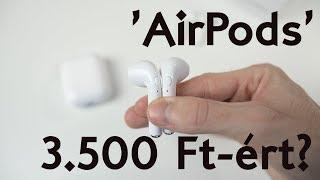 'AirPods' 3500 Ft-ért? Megéri?!