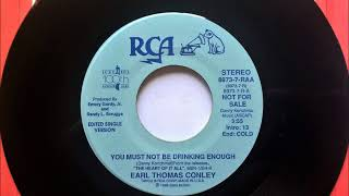 You Must Not Be Drinking Enough , Earl Thomas Conley , 1989