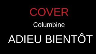 Cover Adieu Bientôt (Columbine)