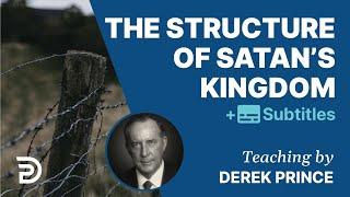 Full video - The Structure of Satan's Kingdom - Derek Prince