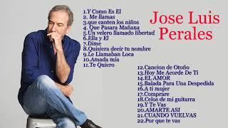 Jose Luis Perales grandes exitos    JOSE LUIS PERALES SUS 30 MEJORES CANCIONES