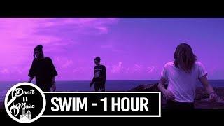 Swim   Chase Atlantic (1 Hour Loop)