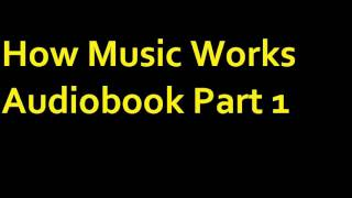 How Music Works Audiobook Part 1