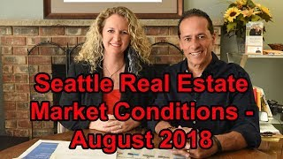Seattle Real Estate Market Conditions - August 2018