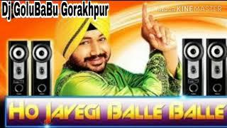 Ho Jayegi Balle Balle Punjabi Club Mix Dj Golubabu Gorakhpur