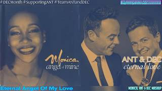 Eternal Angel Of My Love (Angel Of Mine X Eternal Love) - Monica, Ant & Dec Mashup