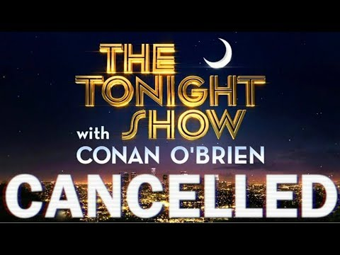 Cancelled - The Tonight Show With Conan O'Brien