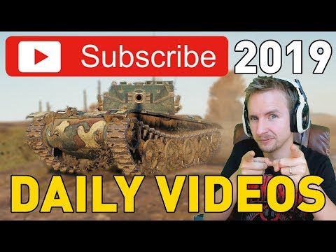 DAILY WORLD OF TANKS for the rest of 2019!