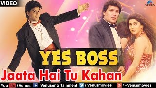 Jaata Hai Tu Kahan (Yes Boss)