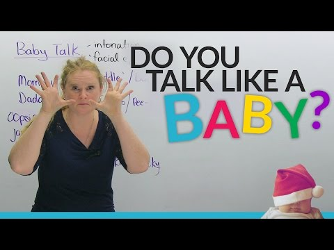 STOP talking like a baby!