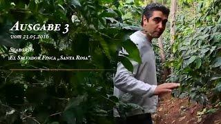 """CoffeeTube, Ausgabe 3 vom 23.05.2016 - El Salvador Finca """"Santa Rosa"""""""