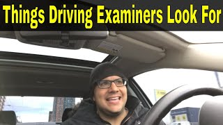 6 Things Driving Examiners Look For