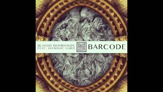Blood Diamonds - Barcode (feat. Dominic Lord)