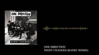 One Direction - Night Changes (Ranec Remix)