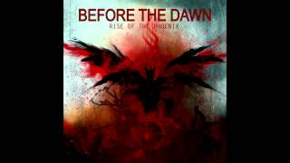 Before The Dawn - Phoenix Rising  (HQ)