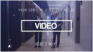 Why Your Content Strategy Needs VIDEO