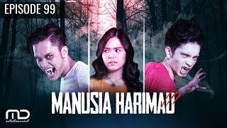 Manusia Harimau - Episode 99