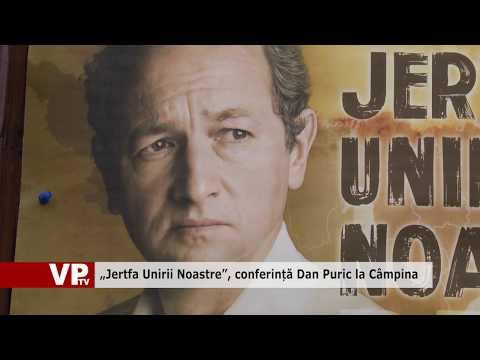 """""""Jertfa Unirii Noastre"""", conferință Dan Puric la Câmpina"""