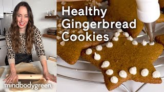 Healthy Gingerbread Cookies | A Little Bit Healthier | Mindbodygreen