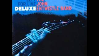 John Entwistle Band - My Size [Live]