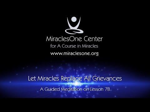 Let Miracles Replace All Grievances Guided Meditation - YouTube