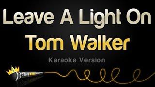 Tom Walker   Leave A Light On (Karaoke Version)