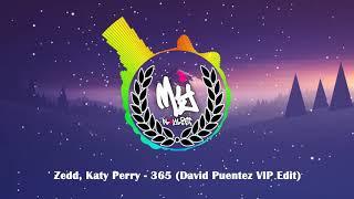 Zedd, Katy Perry   365 (David Puentez VIP Edit)