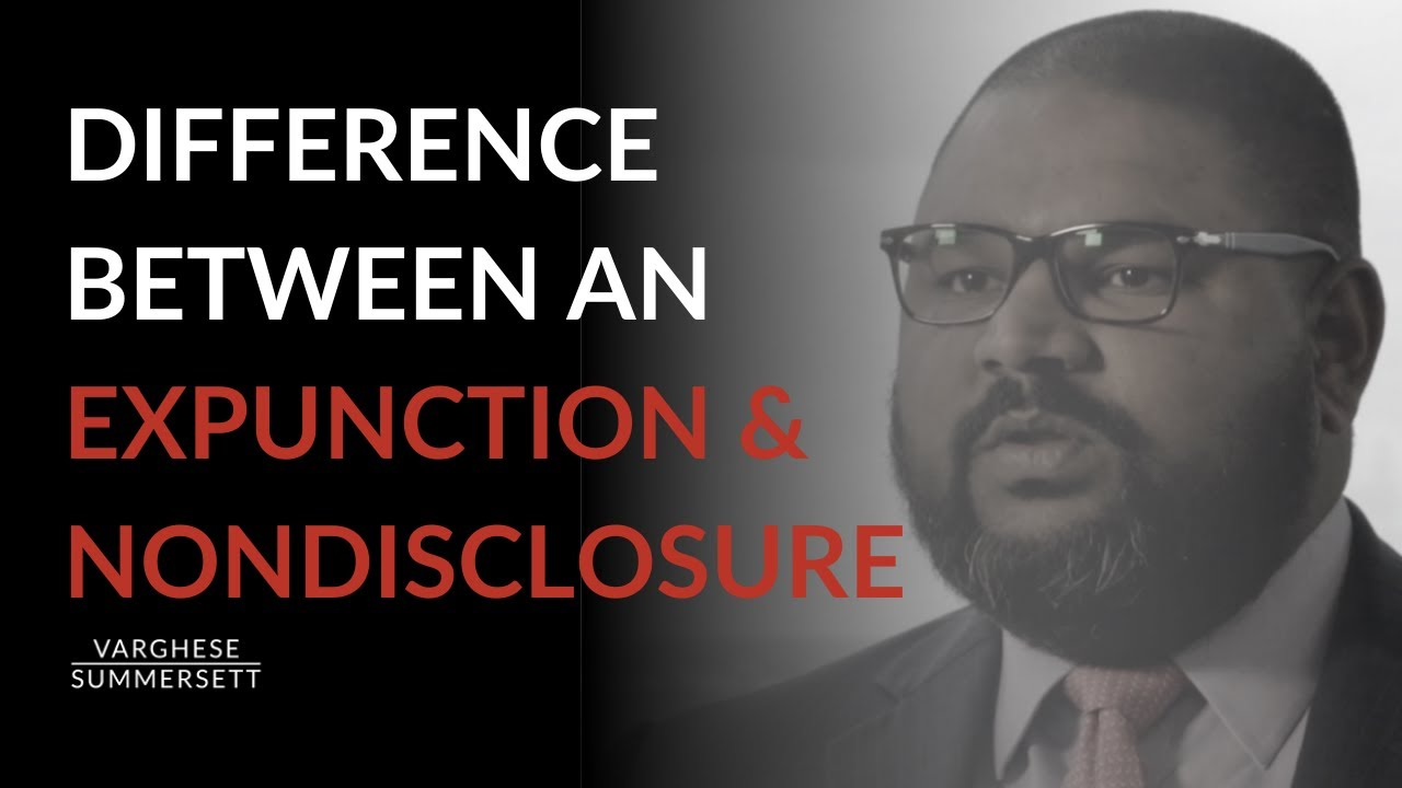 Video: What's the Difference Between an Expunction and Nondisclosure in Texas?