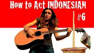 #6 How To Act Indonesian