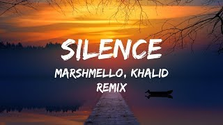 Marshmello Ft. Khalid   Silence (Lyrics  Lyrics Video) Illenium Remix
