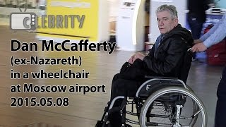 Dan McCafferty (ex-Nazareth) in a wheelchair at Moscow airport, 08.05.2015
