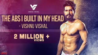 The ABS I Built In My HEAD - Vishnu Vishal on fighting his inner demons | The Transformation Story