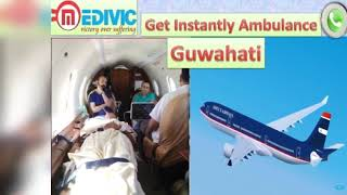 Get Best Air Ambulance Service in Dibrugarh and Guwahati
