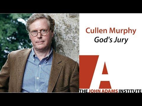 Cullen Murphy on God's Jury - The John Adams Institute